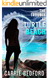 The Trouble at Turtle Beach: A Kate Benedict Paranormal Mystery (The Kate Benedict Series Book 6)