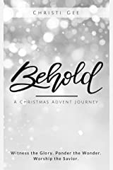 Behold: A Christmas Advent Journey Kindle Edition