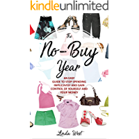 The No-Buy Revolution: The Complete Guide on How to Stop Spending Money Impulsively, Pay off Debt Fast and Empower Yourself and the World!