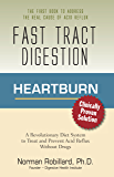 Heartburn - Fast Tract Digestion: LPR, Acid Reflux & GERD Diet Cure Without Drugs | Surprising Truth about the Cause of…