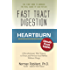 Heartburn - Fast Tract Digestion: LPR, Acid Reflux & GERD Diet Cure Without Drugs | Surprising Truth about the Cause of Acid Reflux Explained (Clinically Proven Solution)