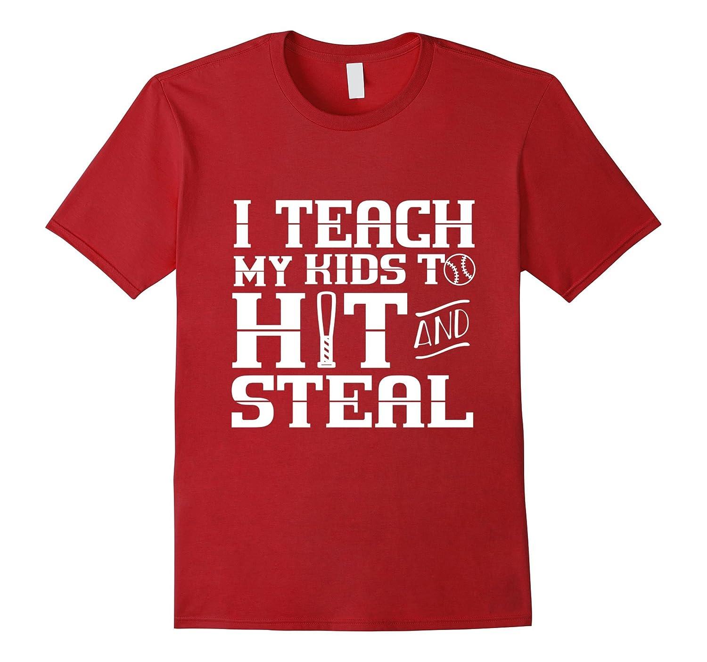 I Teach My Kids to Hit and Steal - Baseball Mom Shirt-Vaci