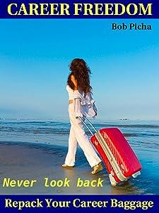Career Freedom: Repack Your Career Baggage (The Human Energy Model Book 1)