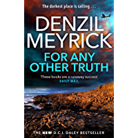 For Any Other Truth: A DCI Daley Thriller (Book 9) - The Brand New Must-Read D.C.I. Daley Bestseller (English Edition)