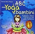 L'ABC dello yoga per bambini. Ediz. illustrata