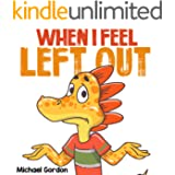 When I Feel Left Out: Children's Book About Emotions And Feelings, Kids Ages 4-6 (Preschool, Picture Book, Coping Skills)