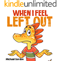 When I Feel Left Out: Children's Book About Emotions And Feelings, Kids Ages 4-6 (Preschool, Picture Book, Coping Skills…