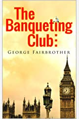 The Banqueting Club (The Armstrong and Burton series Book 1) Kindle Edition