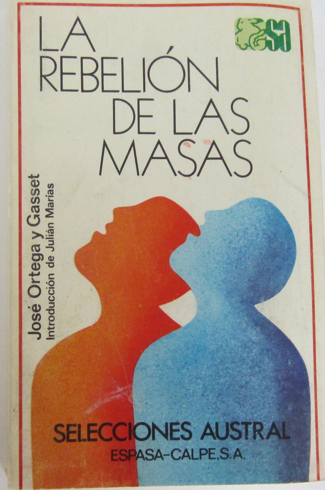 La rebelion de las masas: Amazon.es: Ortega Y Gasset, Jose: Libros