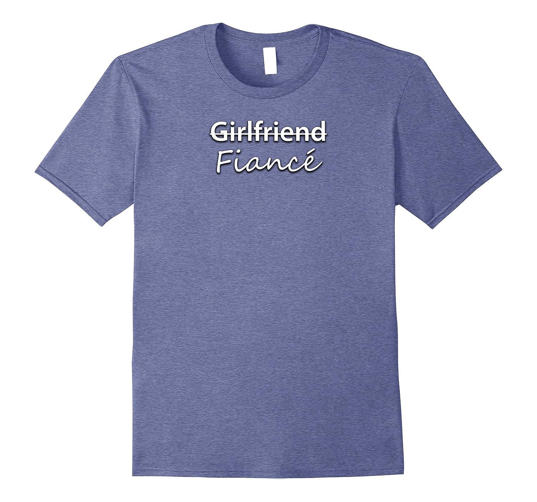 dd06040e0 Girlfriend Fiance Engagement Announcement Wedding T Shirt-TH - TEEHELEN
