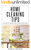 Home Cleaning Tips: Tips and Techniques For  Cleaning Your Home