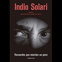 Recuerdos que mienten un poco: Memorias. En conversaciones con Marcelo Figueras (Spanish Edition)