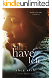 All I Have Left (Unforgettable Book 1)