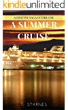 Destiny Interlude: A Summer Cruise (Destiny Saga Book 3)
