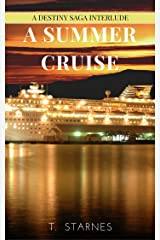 Destiny Interlude: A Summer Cruise (Destiny Saga Book 3) Kindle Edition