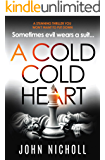 A Cold Cold Heart: a stunning thriller you won't be able to put down