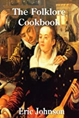 The Folklore Cookbook: Fairy Tales and Recipes Kindle Edition