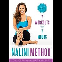 The Nalini Method: 7 Workouts for 7 Moods (English Edition)