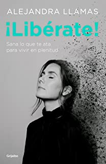 ¡Libérate! / Free Yourself! (Spanish Edition)