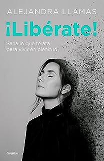 ¡Libérate! / Free Yourself! (Spanish Edition)