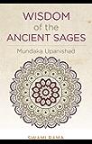 Wisdom of the Ancient Sages: Mundaka Upanishad