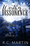Worthy of the Dissonance (Mountains & Men Book 3)