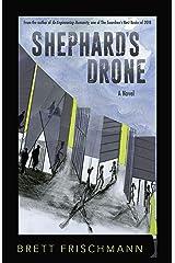 Shephard's Drone: A Novel Kindle Edition