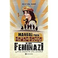 Manual para defenderte de una feminazi: y otros asuntos de alta necesidad (Spanish Edition)