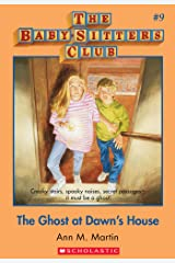 The Baby-Sitters Club #9: The Ghost at Dawn's House (Baby-sitters Club (1986-1999)) Kindle Edition