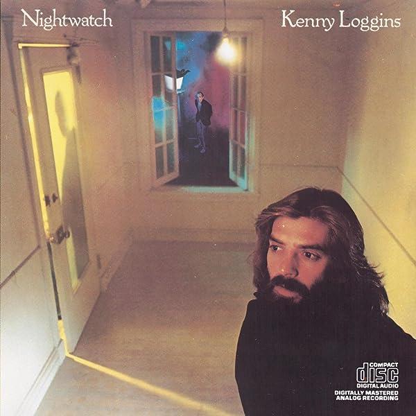 Nightwatch By Kenny Loggins On Amazon Music Amazon Com