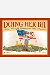 Doing Her Bit: A Story About the Woman's Land Army of America Kindle Edition