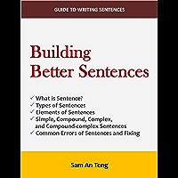 Building Better Sentences (English Edition)