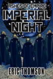 Imperial Night (Ashes of Empire Book 3)