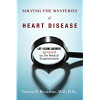 Solving the Mysteries of Heart Disease: Life-Saving Answers Ignored by the Medical...