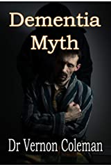 Dementia Myth: Most Patients With Dementia Are Curable Kindle Edition