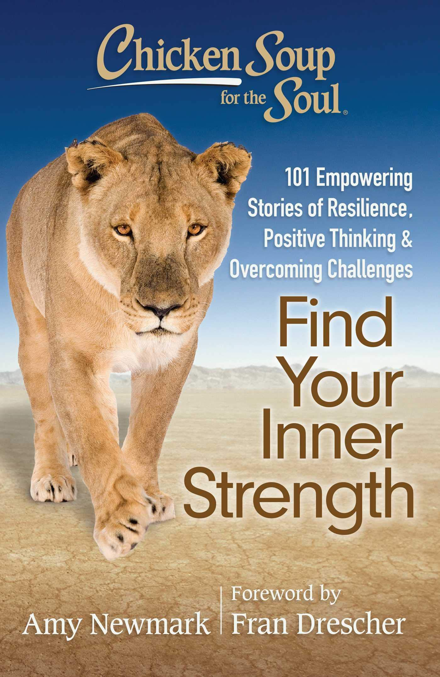 Chicken Soup for the Soul: Find Your Inner Strength: 101 Empowering Stories of Resilience, Positive Thinking, and…