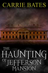 The Haunting of Jefferson Mansion Kindle Edition
