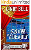 Snow Can Be Deadly (Sage Gardens Cozy Mystery Book 10)