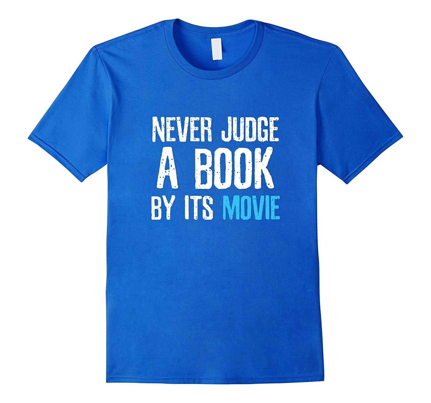 Funny Reading T-Shirt - Never Judge a Book by Its Movie Tee-FL