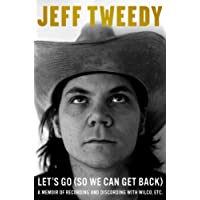 Let's Go (So We Can Get Back): A Memoir of Recording and Discording with Wilco, etc.