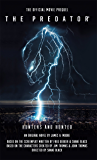 The Predator: Hunters and Hunted: Official Movie Prequel