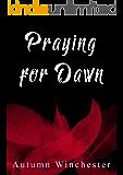 Praying for Dawn