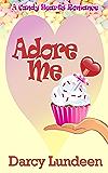 Adore Me (A Candy Hearts Romance)
