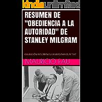 """RESUMEN DE """"OBEDIENCIA A LA AUTORIDAD"""" DE STANLEY MILGRAM: COLECCIÓN RESÚMENES UNIVERSITARIOS Nº 187"""