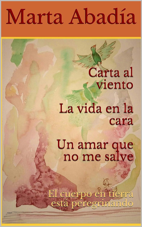 Carta al viento La vida en la cara Un amar que no me salve: El ...