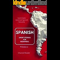 Spanish Short Stories for Beginners: Learn Latin American Spanish Naturally volume 2