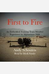 First to Fire: An Embedded Training Team Member Experience in Afghanistan 2006 Audible Audiobook
