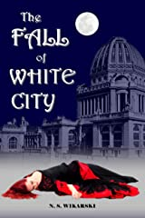 The Fall of White City (Victorian Chicago Mystery Series Book 1) Kindle Edition