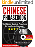 Mandarin Chinese Phrasebook: The Ultimate Mandarin Phrasebook for Travelers and Beginners (Audio Included) (English Edition)