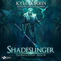 Shadeslinger: The Ripple System, Book 1 (A Fantasy LitRPG Series)